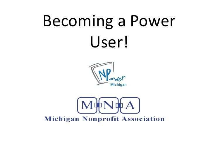 Becoming a Power      User!