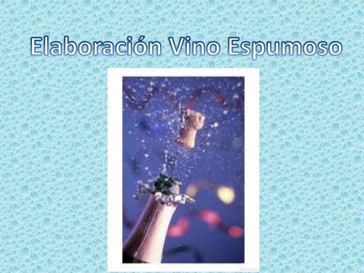 Los vinos espumosos, espumantes o de aguja son vinos con gas                         disuelto.      El gas se consigue hac...