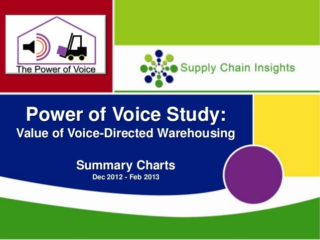 The Power of Voice Study: The Value Proposition of Voice-directed Warehousing - Summary Charts Dec 2012 - Feb 2013