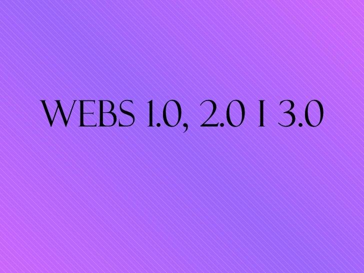 WEBS 1.0, 2.0 I 3.0