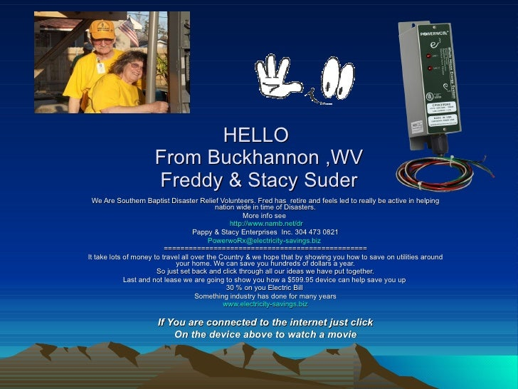 HELLO  From Buckhannon ,WV Freddy & Stacy Suder We Are Southern Baptist Disaster Relief Volunteers. Fred has  retire and f...