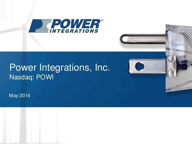 Power Integrations, Inc. Nasdaq: POWI May 2014