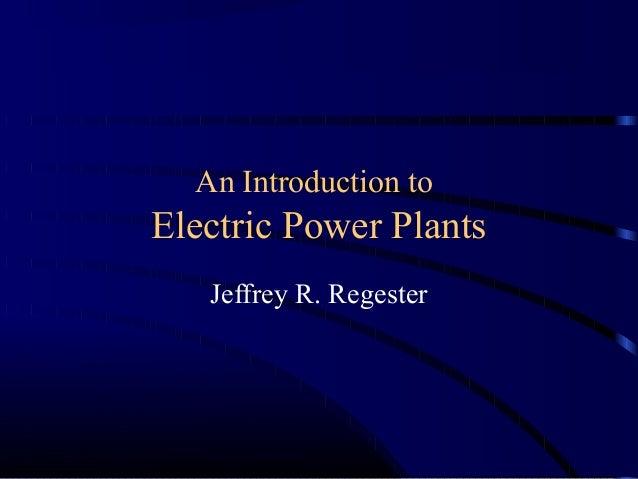 An Introduction toElectric Power Plants   Jeffrey R. Regester