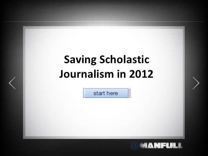 Saving Scholastic Journalism in 2012 start here