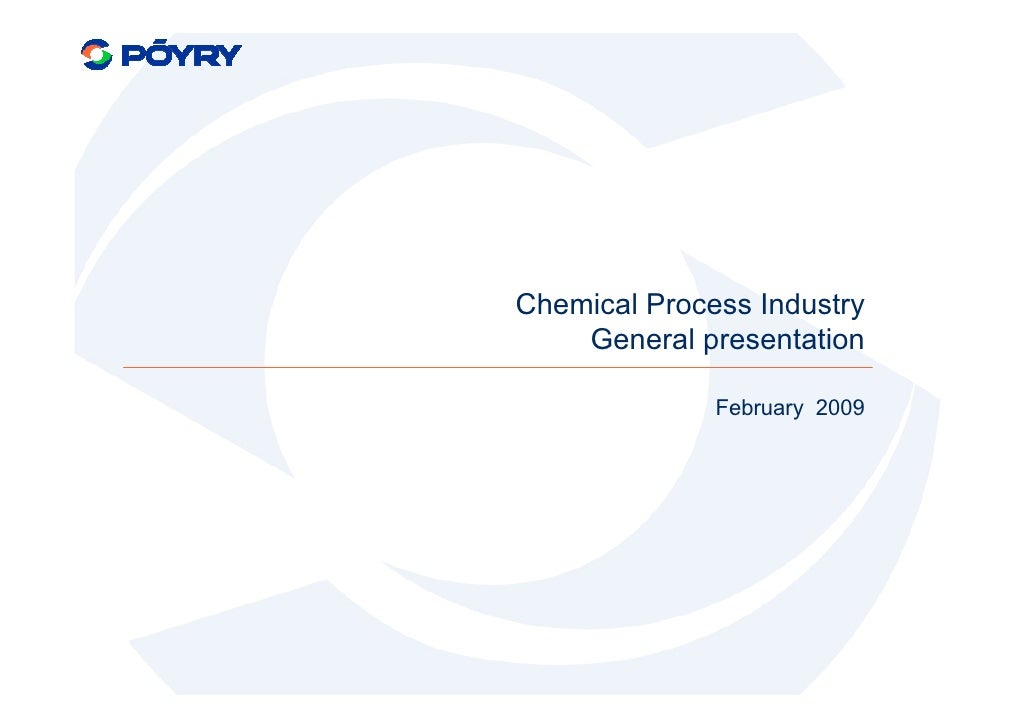 Chemical Process Industry     General presentation                February 2009