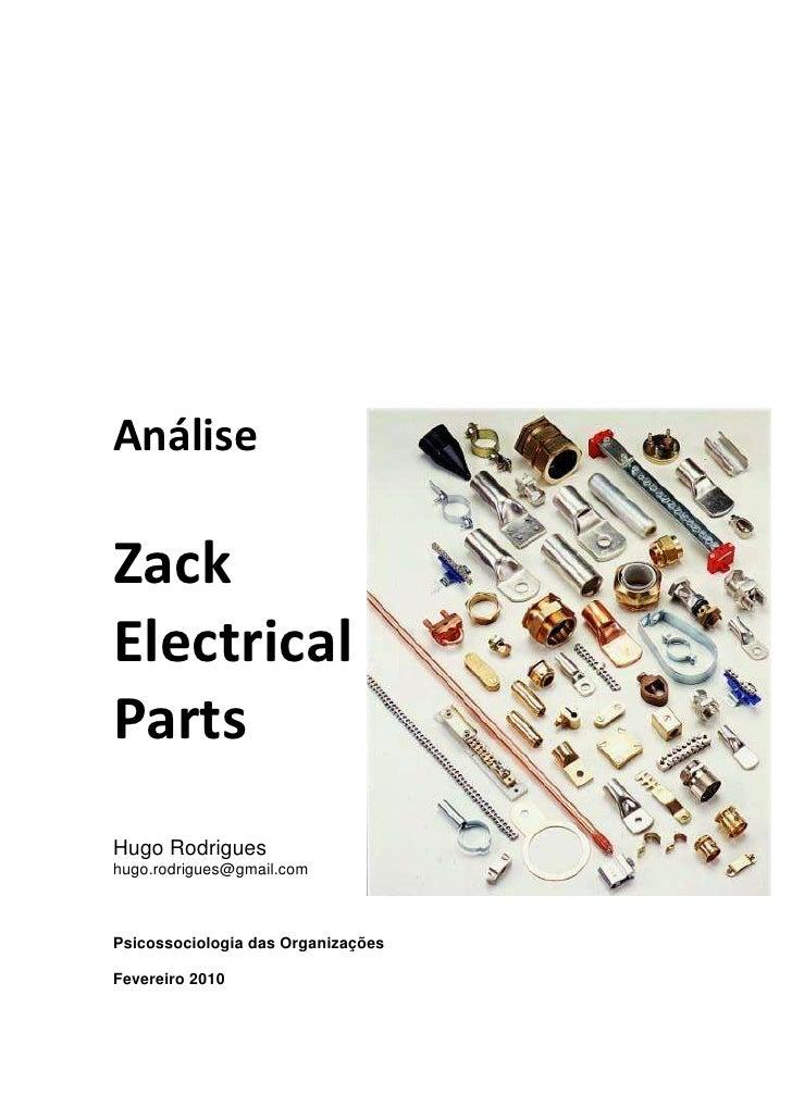 243026021606Análise Zack Electrical PartsHugo Rodrigueshugo.rodrigues@gmail.comPsicossociologia das OrganizaçõesFevereiro ...