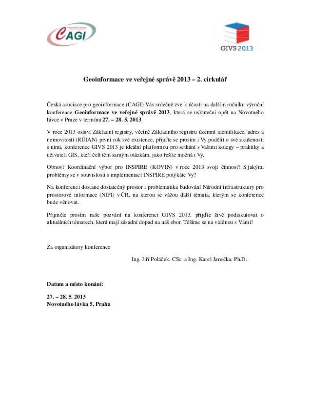 Geoinformace ve veřejné správě 2013 – 2. cirkulářČeská asociace pro geoinformace (CAGI) Vás srdečně zve k účasti na dalším...