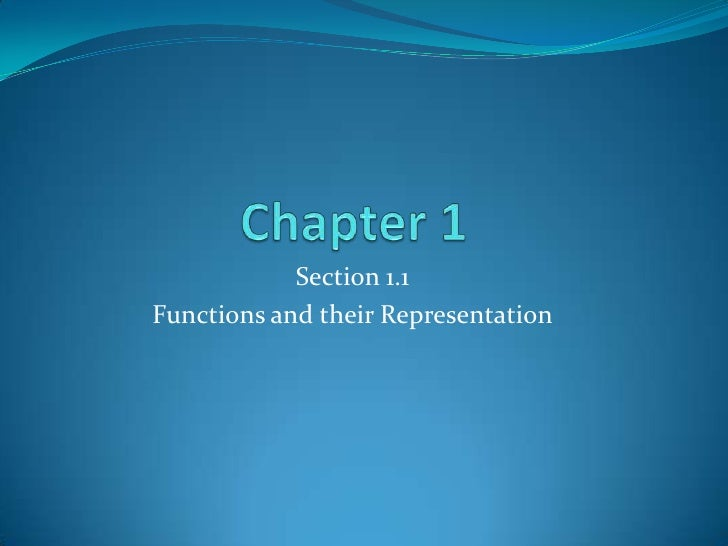 Chapter 1<br />Section 1.1<br />Functions and their Representation<br />