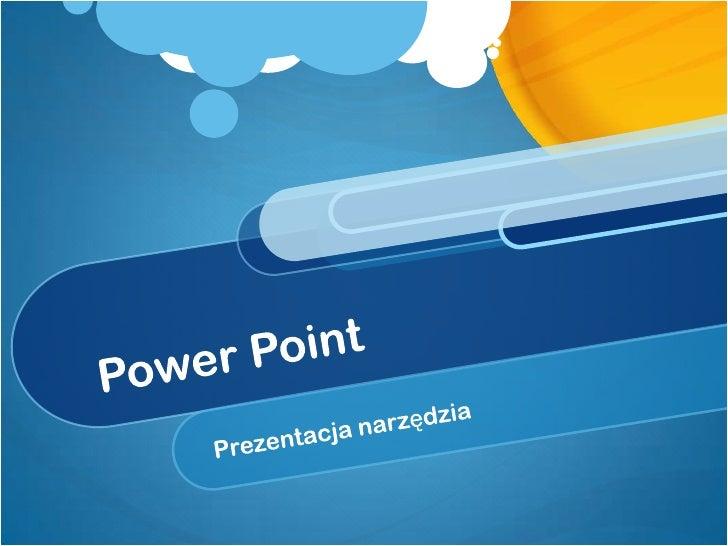 Power Point – co to jest? Microsoft PowerPoint -program do tworzenia prezentacji multimedialnych wchodzący w skład pakietu...