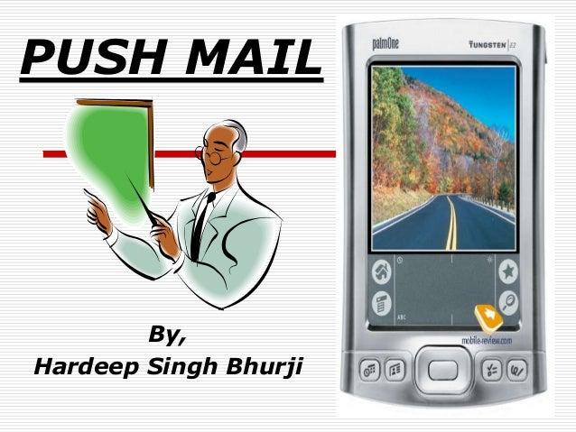 PUSH MAIL        By,Hardeep Singh Bhurji