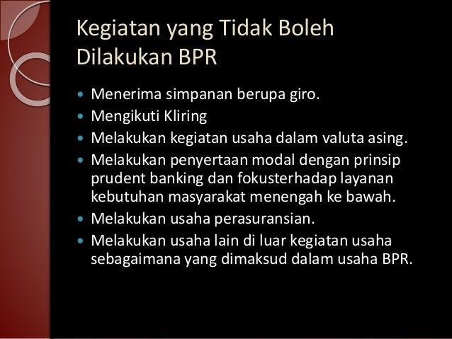 bpr in sbi Bank perkreditan rakyat dana menyalurkan dana menyediakan dana bagi nasabah dengan sistem bagi hasil menempatkan dana dalam bentuk sbi.