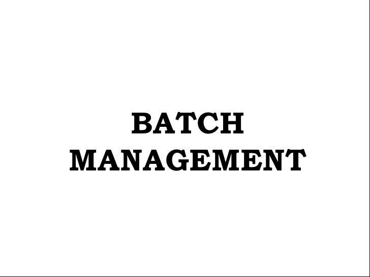 Pp batch management-presentation
