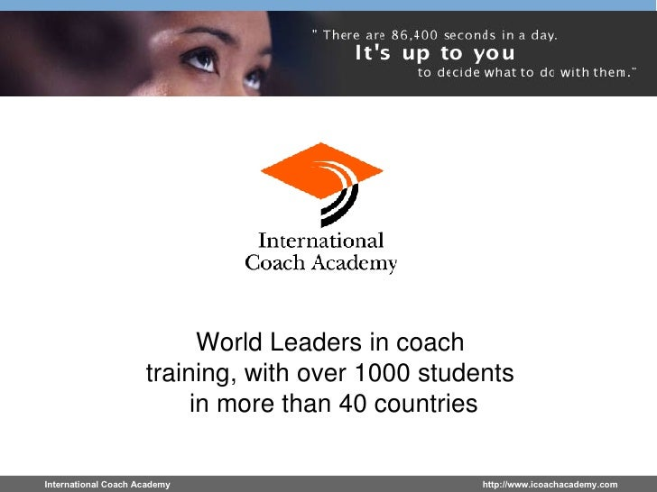 World Leaders in coach  training, with over 1000 students  in more than 40 countries