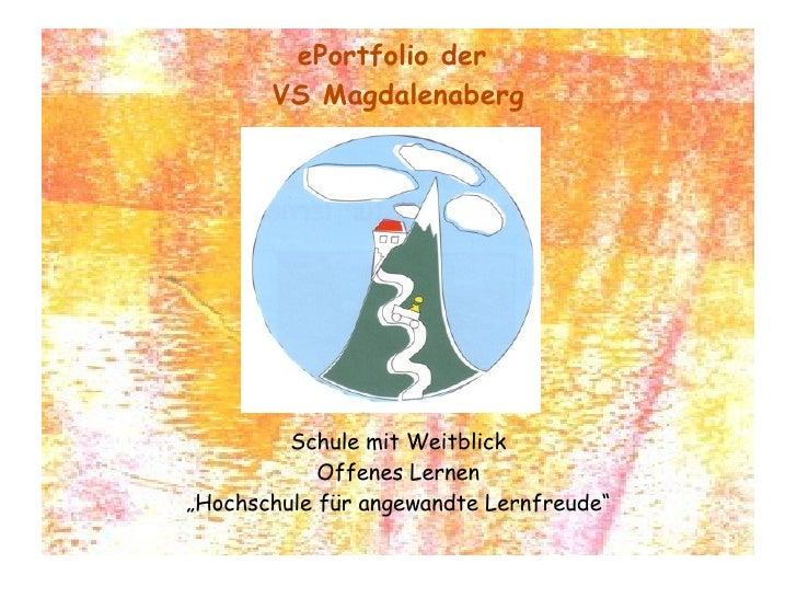 """ePortfolio der        VS Magdalenaberg              Schule mit Weitblick             Offenes Lernen """"Hochschule für angewa..."""