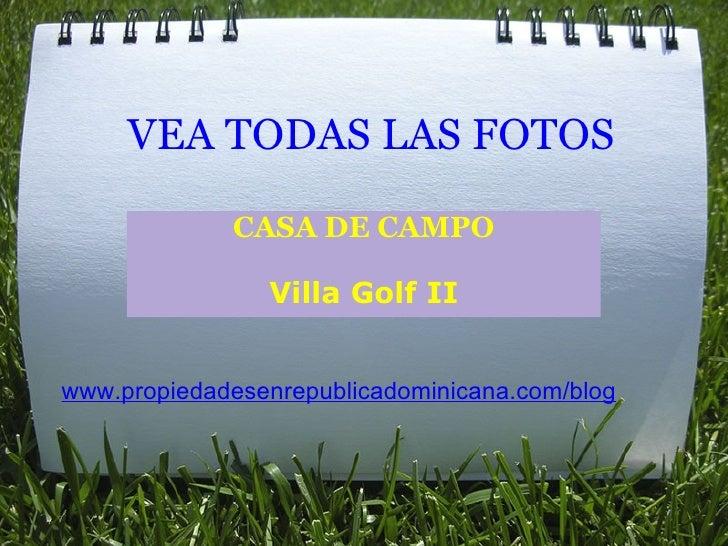 Fotos  Villa  Golf  II. Casa De  Campo