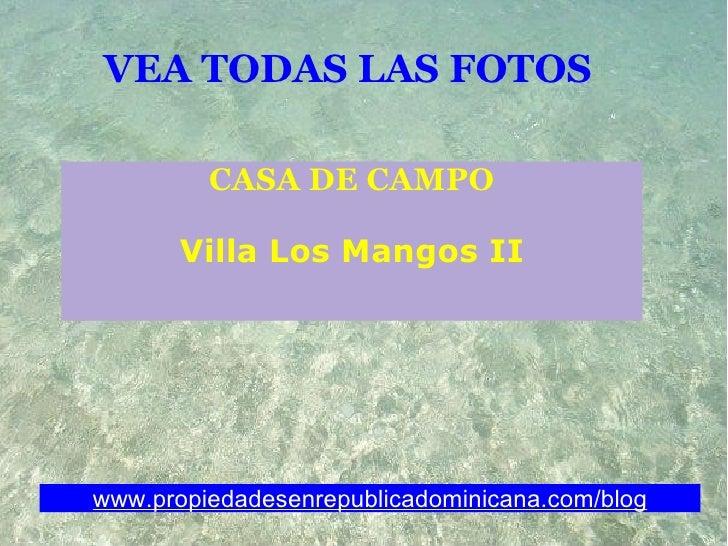 Fotos Villa Los Mangos II. Casa De Campo