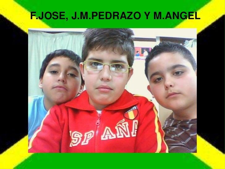 Pp.Jamaica Fco.Fosé, M.Angel, JManuel P 6thB