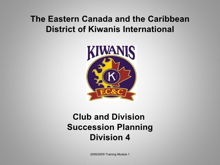 Pp   Kiwanis Div 4 Succession Planning Draft (2)