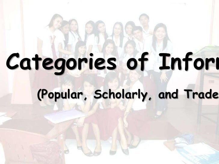 Categories of Inform  (Popular, Scholarly, and Trade)