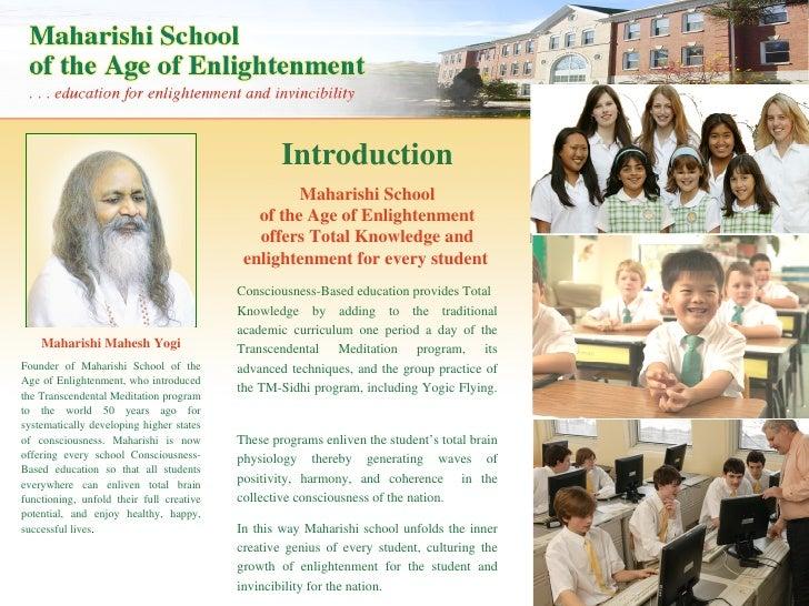 Introduction Maharishi Mahesh Yogi Founder of Maharishi School of the Age of Enlightenment, who introduced the Transcenden...