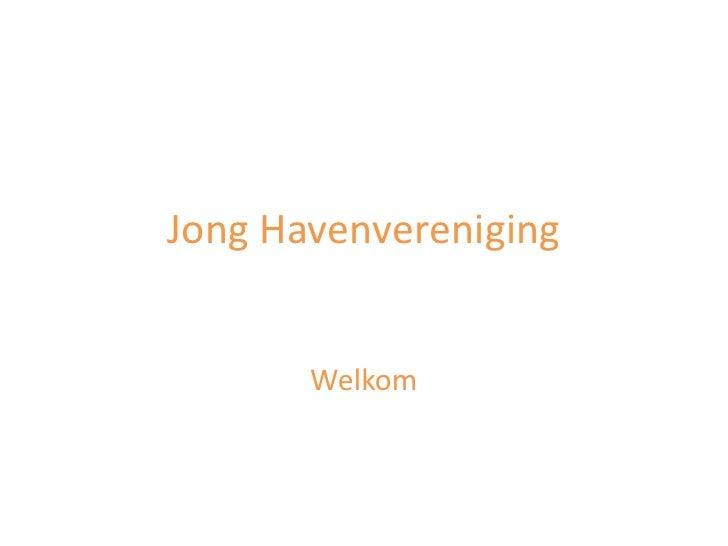 Jong Havenvereniging<br />Welkom<br />