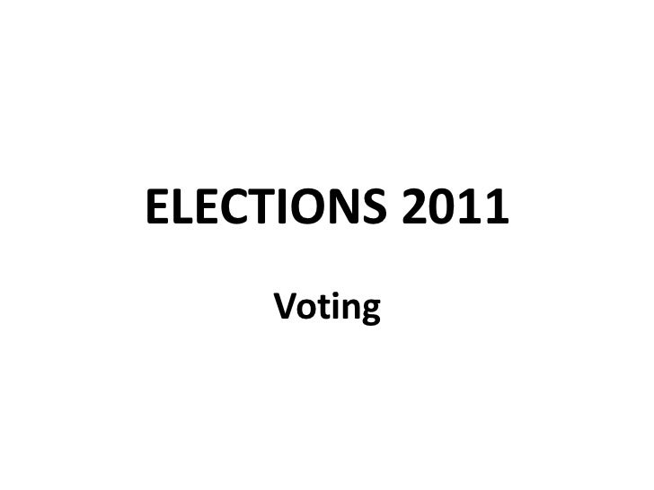 ELECTIONS 2011<br />Voting<br />