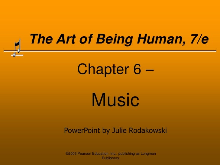 ©2003 Pearson Education, Inc., publishing as Longman Publishers.<br />The Art of Being Human, 7/e<br />Chapter 6 – <br />M...