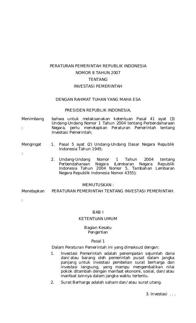 PERATURAN PEMERINTAH REPUBLIK INDONESIA NOMOR 8 TAHUN 2007 TENTANG INVESTASI PEMERINTAH DENGAN RAHMAT TUHAN YANG MAHA ESA ...