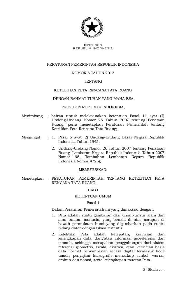 PERATURAN PEMERINTAH REPUBLIK INDONESIA NOMOR 8 TAHUN 2013 TENTANG KETELITIAN PETA RENCANA TATA RUANG DENGAN RAHMAT TUHAN ...