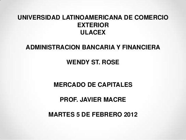UNIVERSIDAD LATINOAMERICANA DE COMERCIO                EXTERIOR                 ULACEX  ADMINISTRACION BANCARIA Y FINANCIE...