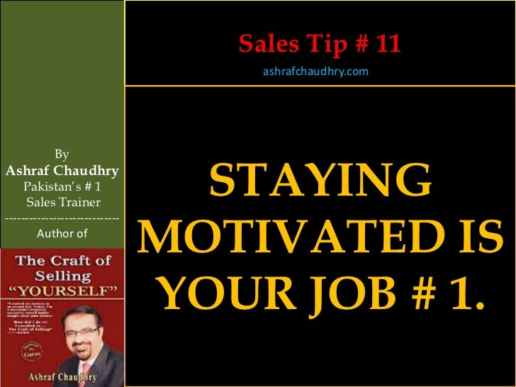 Sales Tip # 11                                     ashrafchaudhry.com            ByAshraf Chaudhry     Pakistan's # 1     ...