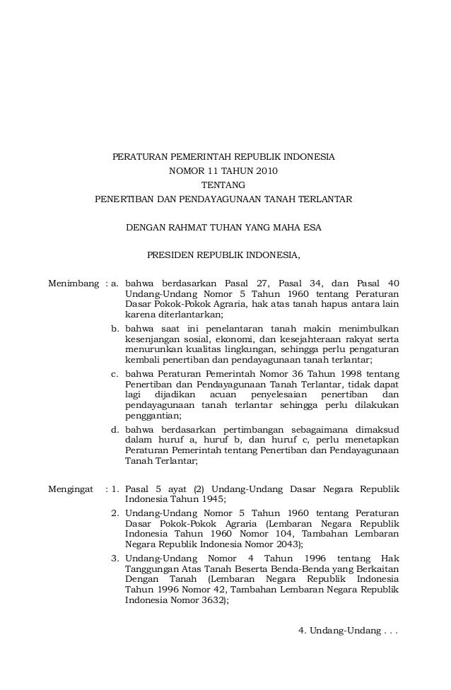 PERATURAN PEMERINTAH REPUBLIK INDONESIA NOMOR 11 TAHUN 2010 TENTANG PENERTIBAN DAN PENDAYAGUNAAN TANAH TERLANTAR DENGAN RA...