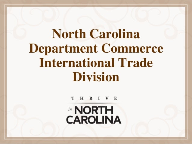 North CarolinaDepartment Commerce International Trade       Division
