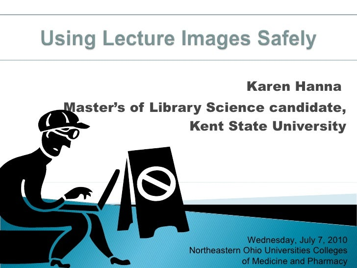 Karen Hanna  Master's of Library Science candidate, Kent State University Wednesday, July 7, 2010 Northeastern Ohio Univer...