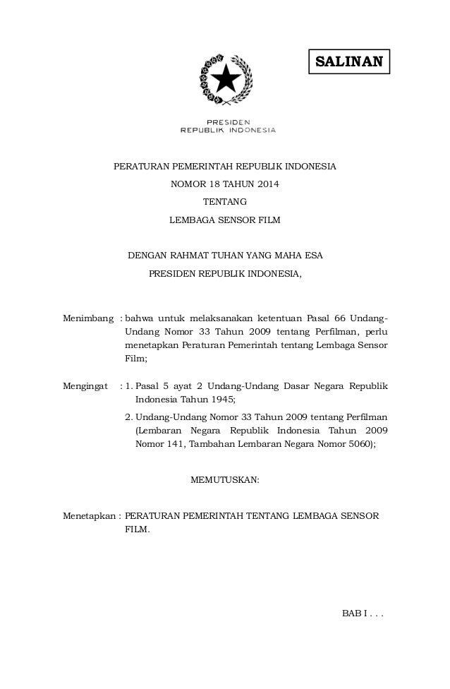SALINAN PERATURAN PEMERINTAH REPUBLIK INDONESIA NOMOR 18 TAHUN 2014 TENTANG LEMBAGA SENSOR FILM DENGAN RAHMAT TUHAN YANG M...