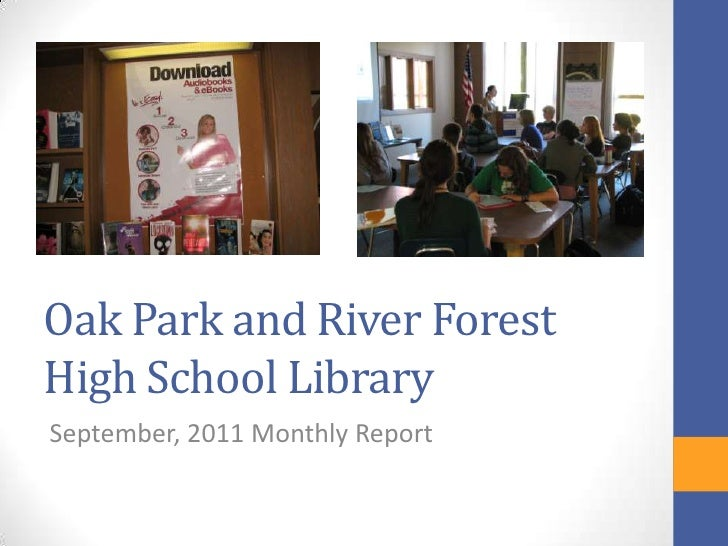 Oak Park and River ForestHigh School LibrarySeptember, 2011 Monthly Report