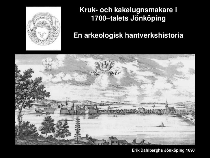 Keramiker i kvarteret Diplomatens 1700-tal (Potters in Jonkoping during the 18th century)