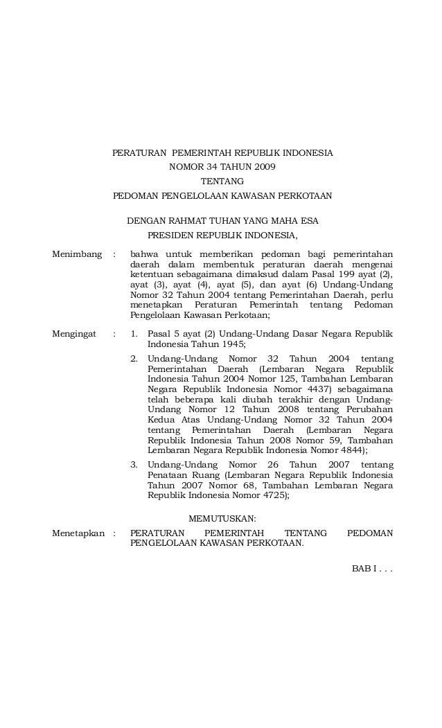 PERATURAN PEMERINTAH REPUBLIK INDONESIA NOMOR 34 TAHUN 2009 TENTANG PEDOMAN PENGELOLAAN KAWASAN PERKOTAAN DENGAN RAHMAT TU...