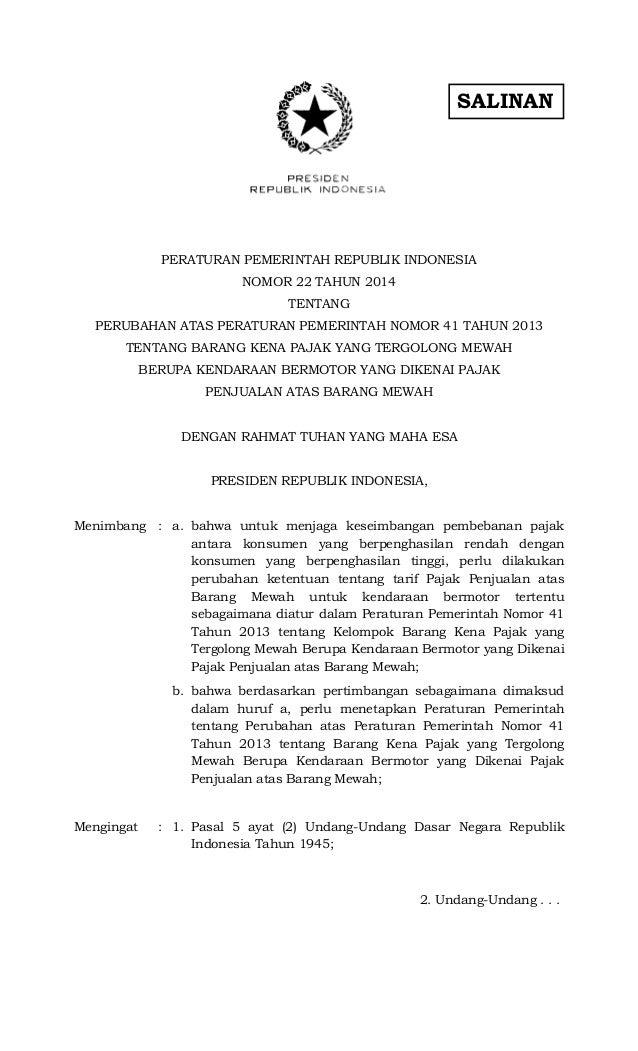 SALINAN PERATURAN PEMERINTAH REPUBLIK INDONESIA NOMOR 22 TAHUN 2014 TENTANG PERUBAHAN ATAS PERATURAN PEMERINTAH NOMOR 41 T...