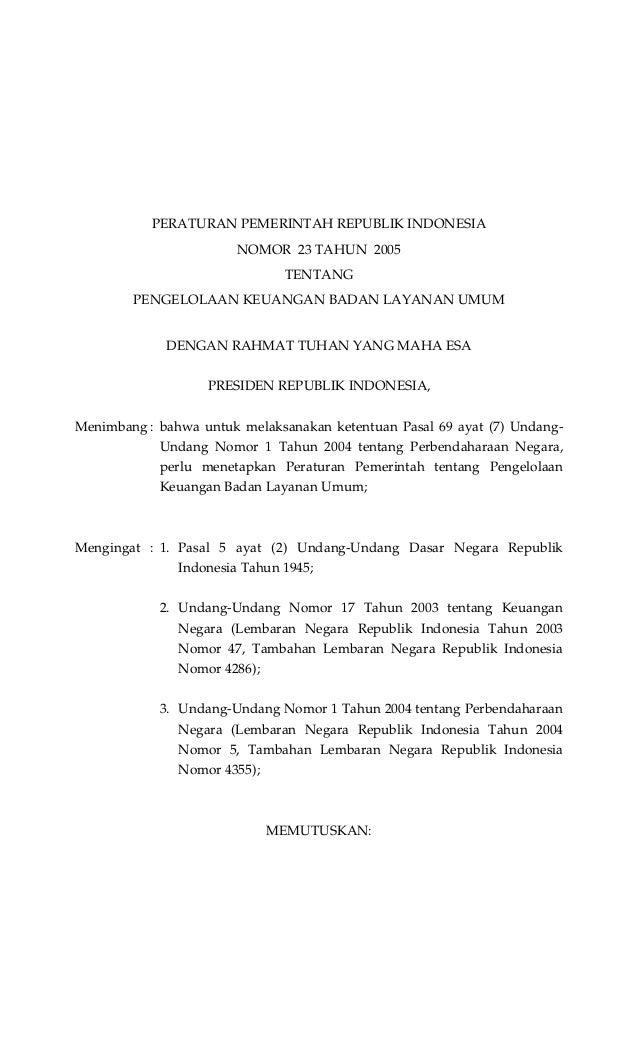 PERATURAN PEMERINTAH REPUBLIK INDONESIA NOMOR 23 TAHUN 2005 TENTANG PENGELOLAAN KEUANGAN BADAN LAYANAN UMUM DENGAN RAHMAT ...