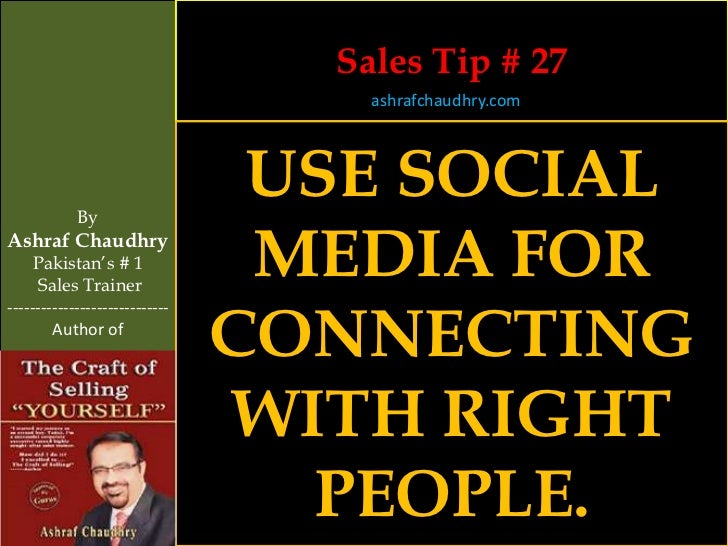 Sales Tip # 27                                    ashrafchaudhry.com            By                                 USE SOC...