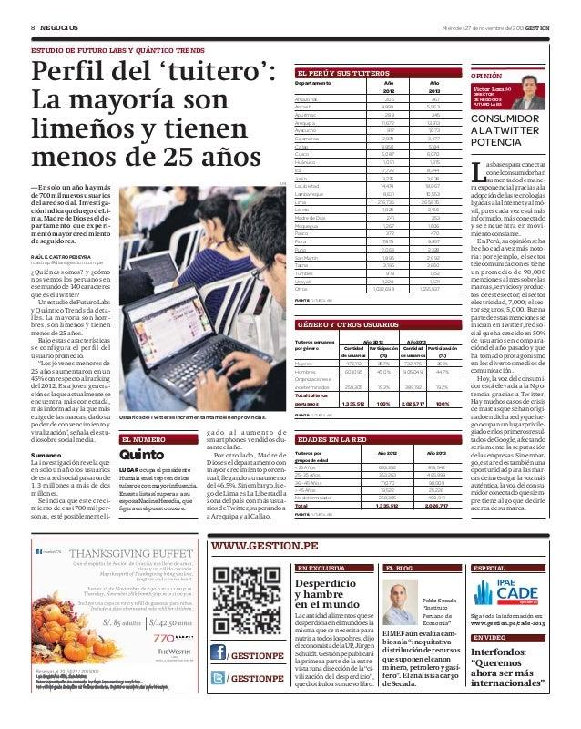 8 NEGOCIOS  Miércoles 27 de noviembre del 2013 GESTIÓN  ESTUDIO DE FUTURO LABS Y QUÁNTICO TRENDS  Perfil del 'tuitero': La...