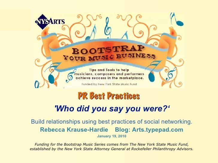 PR Best Practices   'Who did you say you were?' Build relationships using best practices of social networking. Rebecca Kra...