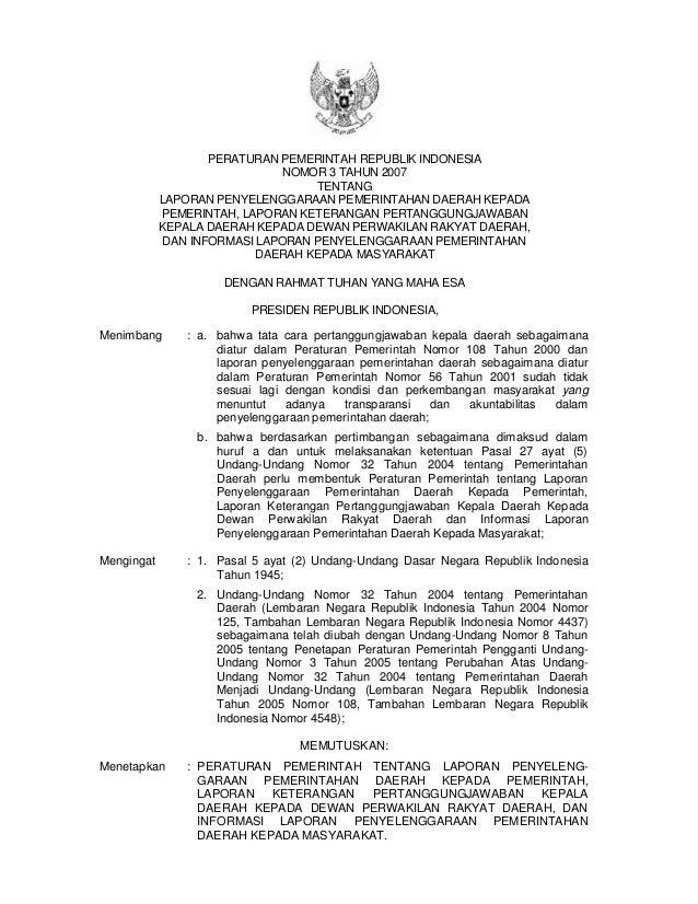 Peraturan Pemerintah No. 3 Tahun 2007 tentang Laporan Penyelenggaraan Pemerintah Daerah kepada Pemerintah, Laporan Keterangan Pertanggungjawaban Kepala Daerah Kepada Dewan Perwakilan Rakyat Derah, Dan Indormasi Laporan Penyelenggaraan Pemerintahan Dearah