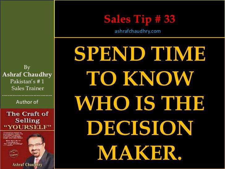 Sales Tip # 33                                    ashrafchaudhry.com            By                                SPEND TI...