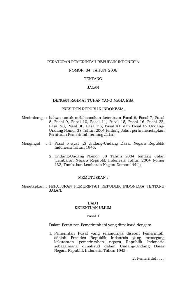 PERATURAN PEMERINTAH REPUBLIK INDONESIA NOMOR 34 TAHUN 2006 TENTANG JALAN DENGAN RAHMAT TUHAN YANG MAHA ESA PRESIDEN REPUB...