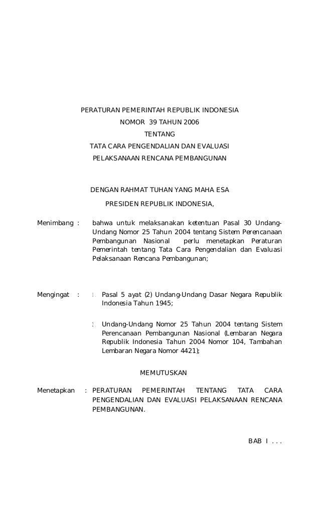 PERATURAN PEMERINTAH REPUBLIK INDONESIA NOMOR 39 TAHUN 2006 TENTANG TATA CARA PENGENDALIAN DAN EVALUASI PELAKSANAAN RENCAN...