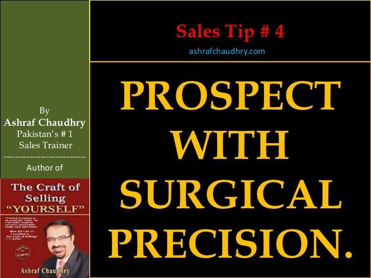 Sales Tip # 4                                   ashrafchaudhry.com            ByAshraf Chaudhry                           ...