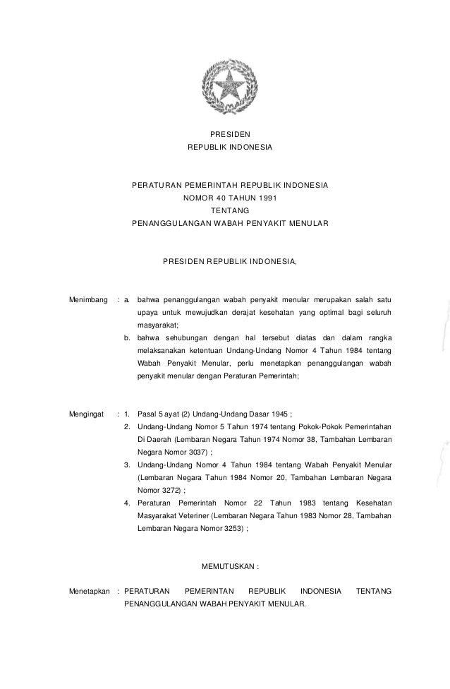 PRESIDEN REPUBLIK INDONESIA PERATURAN PEMERINTAH REPUBLIK INDONESIA NOMOR 40 TAHUN 1991 TENTANG PENANGGULANGAN WABAH PENYA...