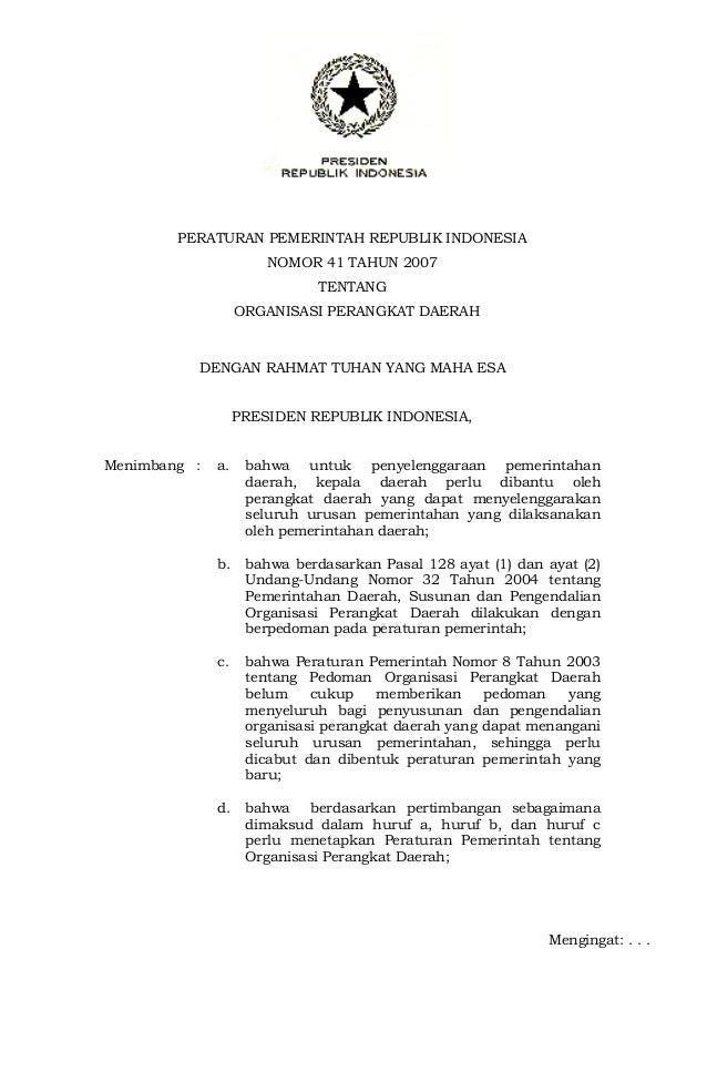 PERATURAN PEMERINTAH REPUBLIK INDONESIA NOMOR 41 TAHUN 2007 TENTANG ORGANISASI PERANGKAT DAERAH  DENGAN RAHMAT TUHAN YANG ...